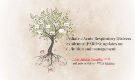 Pediatrics Acute Respiratory Distress Syndrome (PARDS)
