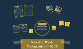 Schedule Waste Management KJCF