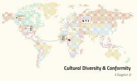 Cultural Diversity & Conformity