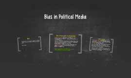 Copy of Bias in Political Media