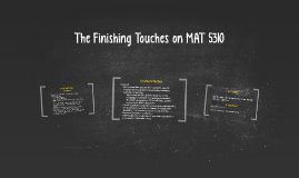 The Finishing Touches on MAT 5310