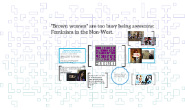 """Brown women"" are too busy being awesome: Feminism in the No"
