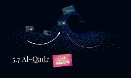 5.7 Al-Qadr