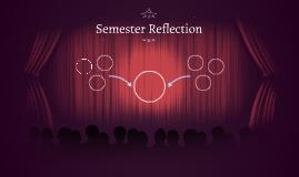 Semester Reflection