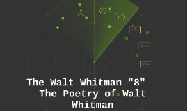 "The Walt Whitman ""8"""