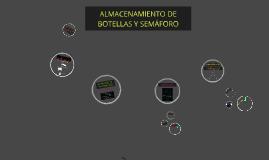 Copy of ALMACENAMIENTO DE BOTELLAS Y SEMÁFORO
