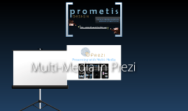 Copy of Multi-Media in Prezi, Unedited (PrometisDesign.com)