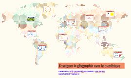 Enseigner la géographie avec le numérique