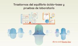 Trastornos del equilibrio ácido-base y pruebas de laboratori