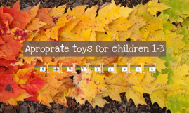 Aproprate toys for children 1-3