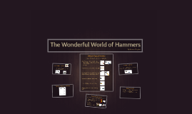 The Wonderful World of Hammers