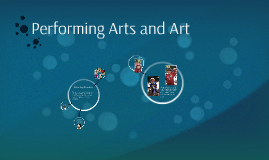 Performing Arts and Art