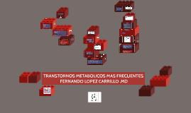 TRANSTORNOS METABOLICOS MAS FRECUENTES