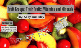Fruit Groups: Thier Fruits, Vitamins and Minerals