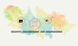 Creative Combinations and Compositions