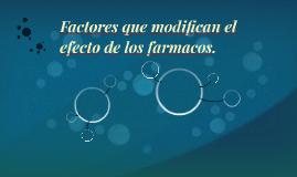 Factores que modifican el efecto de los farmacos.