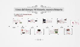 Línea del tiempo: Mi historia, nuestra historia
