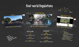 Real-world Regulations