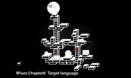 Wise1 Chapter6 Target language