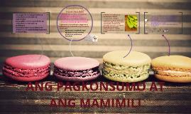 Copy of Copy of Ang pagkonsumo at ang Mamimili
