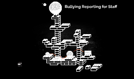 Bullying Reporting for Staff