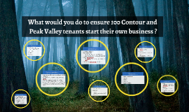 What would you do to ensure 100 Contour and Peak Valley tena
