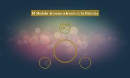 El Modelo Atomico a través de la Historia