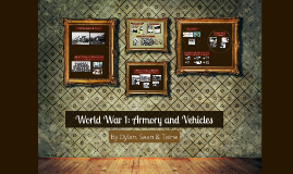 World War 1: Armory and Vehicles