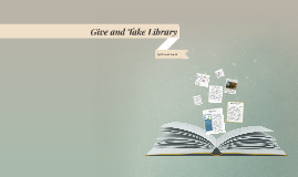 Give and Take Library