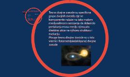 Tesno dvojne zvezde su specificna grupa dvojnih zvezda cije