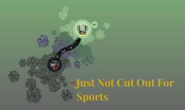 Just Not Cut Out For Sports
