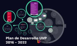 Plan de Desarrollo UVP 2016 - 2022