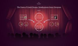 The Dawn of Greek Drama: Development Since Dionysus