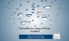 Marketing Your Library Through Facebook
