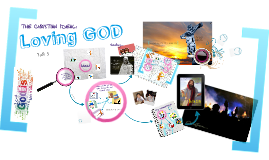 Copy of CFC-CLP TALK No. 5: THE CHRISTIAN IDEAL: LOVING GOD
