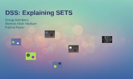 DSS: Explaining SETS