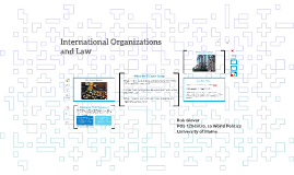 POS  120-Lecture 8: International Organizations & Law