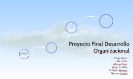 Proyecto Final Desarrollo Organizacional