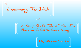 Learning To DJ: