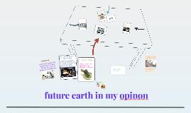 future earth in my opinon