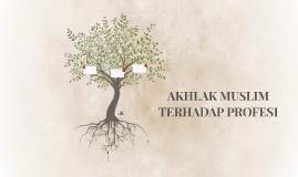 AKHLAK MUSLIM TERHADAP PROFESI