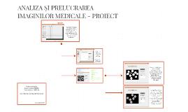 ANALIZA ȘI PRELUCRAREA IMAGINILOR MEDICALE - PROIECT