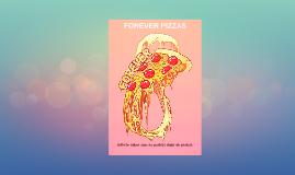 FOREVER PIZZAS