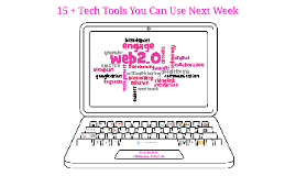 Copy of 15 + Tech Tools You Can Use Next Week