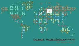 L'europa,la commissione europea