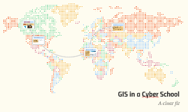 GIS in a Cyber School
