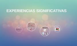 EXPERIENCIAS SIGNIFICATIVAS
