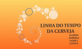 LINHA DO TEMPO DA CERVEJA