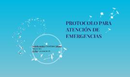 Copy of PROTOCOLO PARA ATENCION DE EMERGENCIA