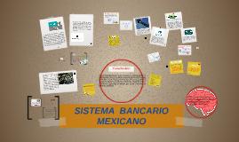 Copy of SISTEMA  BANCARIO MEXICANO